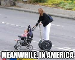 Meanwhile In America Meme - the 76 most american things that have ever happened meme pics