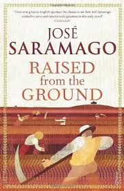 Blindness Jose Saramago Summary Raised From The Ground By José Saramago 2 Star Ratings