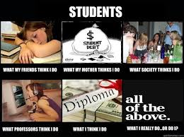 What Society Thinks I Do Meme - students what my friends think i do what my mother thinks i do
