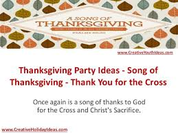 thanksgiving ideas song of thanksgiving thank you for the c