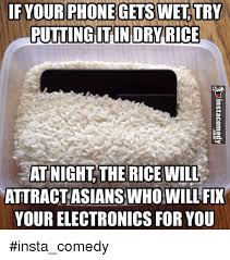 Phone Rice Meme - if your phone getswet try putting it in dry rice at night the rice