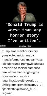 Stephen King Meme - stephen king donald trump meme whereismyvote info