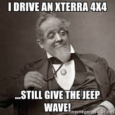 Meme Generator 10 Guy - i drive an xterra 4x4 still give the jeep wave 1889 10 guy