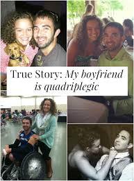 True Story  My boyfriend is quadriplegic   Yes and Yes my boyfriend is quadriplegic