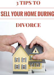 3 tips on selling your home during divorce sonia figueroa