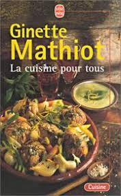 cuisine pour tous la cuisine pour tous ginette mathiot babelio