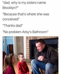 Brooklyn Meme - dopl3r com memes dad why is my sisters name brooklyn because