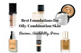 best foundations for oily combination skin in india reviews