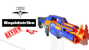 nerf car nerf rapidstrike ultimate review times of blaster