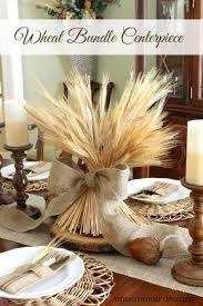how to make wheat bundle centerpiece centerpieces and decoration