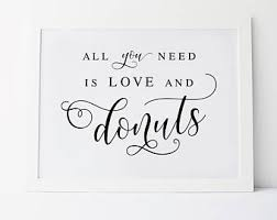 wedding quotes on all you need is and donuts wedding quotes wedding