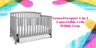 Graco Stanton Convertible Crib Reviews Graco Freeport 4 In 1 Convertible Crib Review Pebble Gray