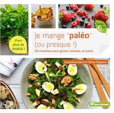 cuisine paleo le régime paléo cuisine saine sans gluten sans lait