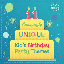 party themes 11 amazingly unique kid s birthday party themes cloud b