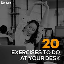 Desk Exercises At Work 20 Exercises To Do At Your Desk U2014 Get Fit At Work Dr Axe
