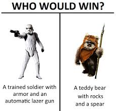 Ewok Memes - who would win stormtrooper or ewok album on imgur