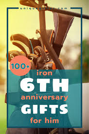 iron wedding anniversary gifts 10 6th wedding anniversary gift ideas for him 10 best ideas about