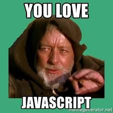 Meme Generator Javascript - you love javascript jedi mind trick meme generator
