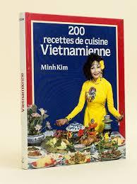 livre cuisine vietnamienne livre 200 recettes de cuisine vietnamienne minh