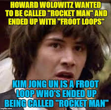 Howard Wolowitz Meme - why did trump give kim jong un a cool nickname imgflip