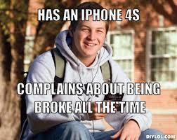 Iphone 4s Meme - im broke meme