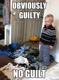 Guilt Meme - obviously guilty no guilt obviously guilty child quickmeme