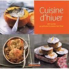 cuisine d hiver 288 recettes qui parfument la maison tout l hiver