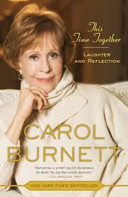 this time together laughter and reflection carol burnett