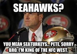 Seahawks Memes - seahawks you mean seaturkeys pete sorry bro i m king of the