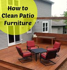 Cleaning Patio Furniture by How To Clean Patio Furniture