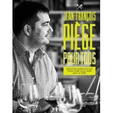 cours de cuisine jean francois piege jean francois piege pour tous librairie gourmande