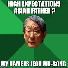 Song Name Meme - high expectations asian father meme imgflip