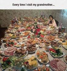 table full of food when visiting your grandmother know your meme