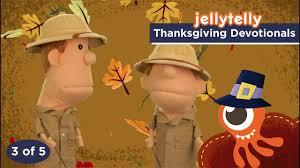 thanksgiving devotionals 3 of 5 jellytelly