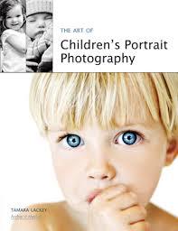 Children S Photography The Art Of Children U0027s Portrait Photography Tamara Lackey Photography