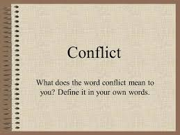 what does the word conflict to you define it in your own