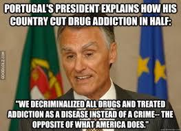 Drug Addict Meme - portugal is winning the war on drugs by decriminalizing them
