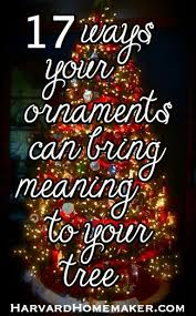 17 ways your ornaments can bring meaning to your tree harvard