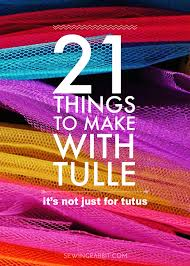 halloween tulle fabric 21 things to make with tulle besides tutus the sewing rabbit