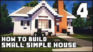 minecraft house how to build simple small house part 4