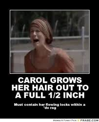 Walking Dead Carol Meme - but really though why doesn t her hair grow etc pinterest