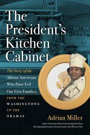 Presidential Kitchen Cabinet The Untold Stories Of The White House Kitchen Cabinet