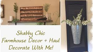 farmhouse decor shabby chic farmhouse decor decorate with me youtube