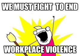 Funny Workplace Memes - workplace violence funny work meme