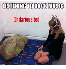Rock Music Memes - listening to rock music hilarious ted funny meme on sizzle