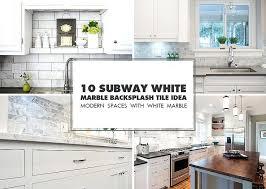 marble kitchen backsplash kitchen marble backsplash modern white marble glass kitchen tile com