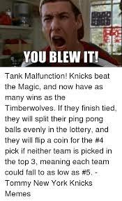 You Blew It Meme - you blew it meme generator net tank malfunction knicks beat the