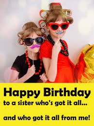 you got all from me funny birthday card for sister birthday