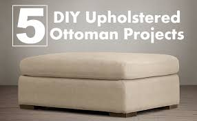 Upholstering An Ottoman 5 Diy Upholstered Ottoman Projects Diy Home Things