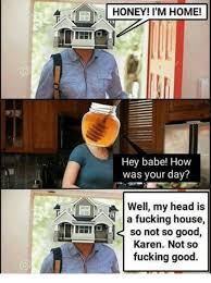 Honey Meme - 25 best memes about honey im home honey im home memes